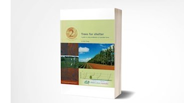 Trees for Shelter - A Guide to Using Windbreaks on Australian Farms